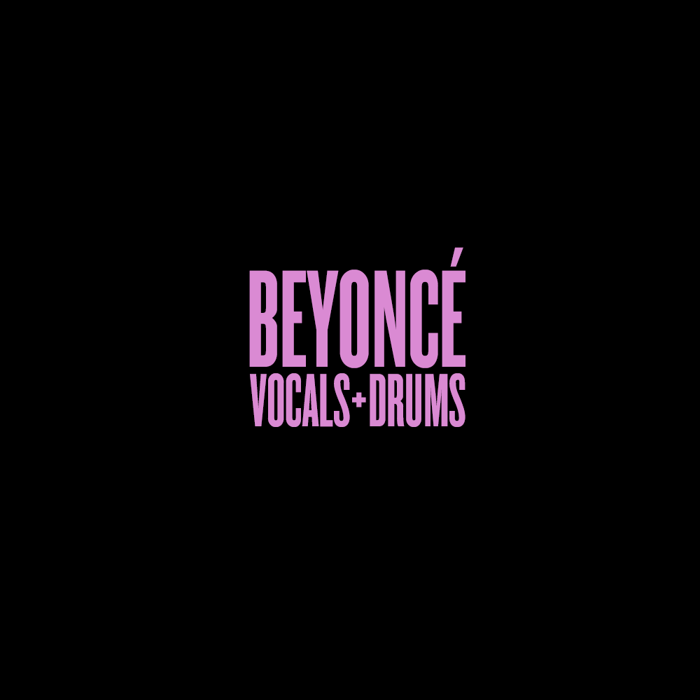 BEYONCÉ - Vocals & Drums